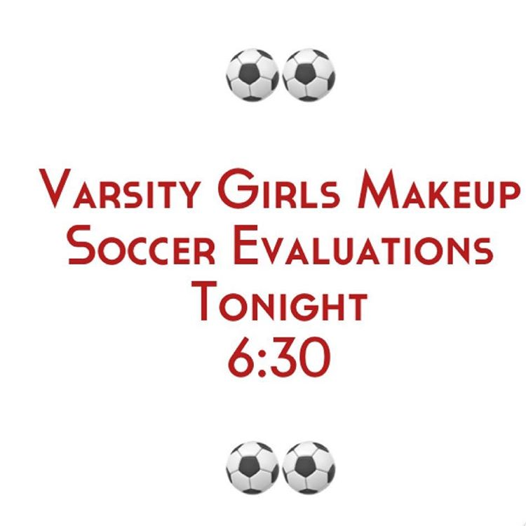 Rising 78th grade girls soccer evaluations are tonight at Plankhellip